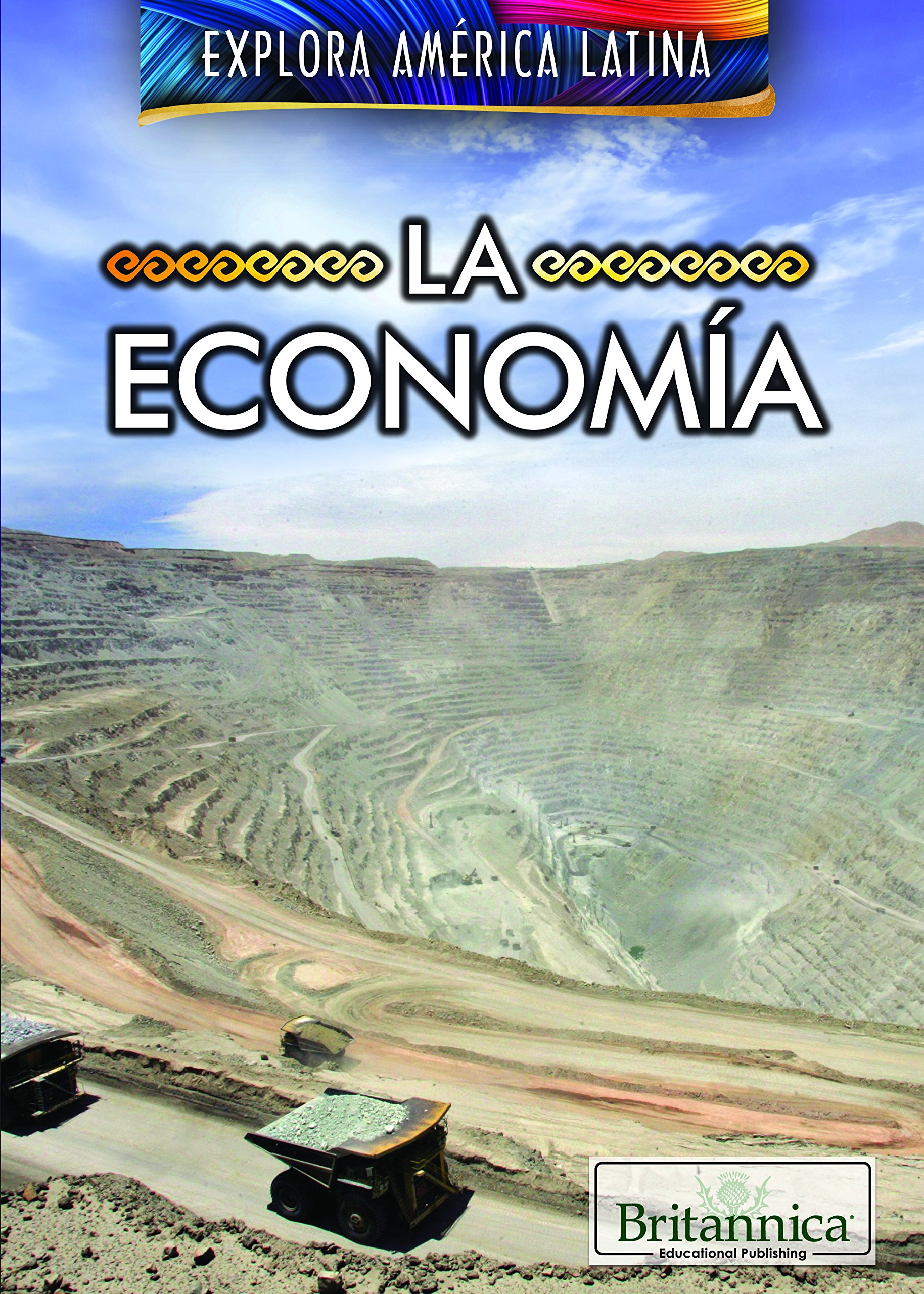 Read Online La economía/ The Economy of Latin America (Explora América Latina/ Exploring Latin America) (Spanish Edition) PDF