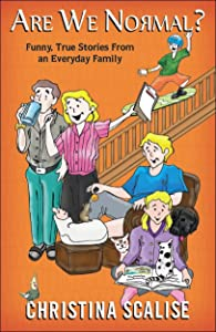 Are We Normal?: Funny, True Stories From an Everyday Family