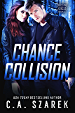 Chance Collision (Crossing Forces Book 2)
