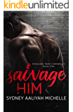 Salvage Him (Highland Park Chronicles Book 1)