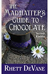 The Madhatter's Guide to Chocolate, Second Edition Kindle Edition