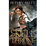 The Skull Throne: Book Four of The Demon Cycle
