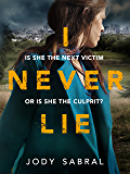 I Never Lie: A gripping thriller with a twist you won't see coming