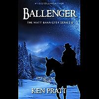 Ballenger (Matt Bannister Western Book 8) (English Edition)