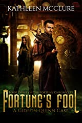 Fortune's Fool: A Gideon Quinn Case (The Fortune Chronicles Book 3) Kindle Edition