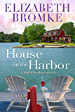 House on the Harbor: A Birch Harbor Novel (Book 1)