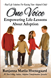 One Voice: Empowering Life-Lesson About Adoption - Real Life Solutions For Raising Your Adopted Child