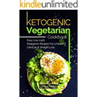 Ketogenic Vegetarian Cookbook: Easy Low-Carb Keto Recipes For a Healthy Lifestyle and Weight Loss (English Edition)