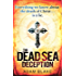 The Dead Sea Deception: A truly thrilling race against time to reveal a shocking secret (Heather Kennedy)