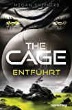 The Cage - Entführt: Roman (The Cage-Serie 1)