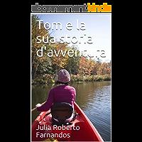 Tom e la sua storia d'avventura (Italian Edition)