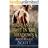 Highlander Lost In The Shadows: A Steamy Scottish Medieval Historical Romance (Highland Tales of Shadows Book 3)
