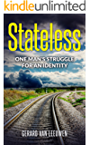 Stateless: One Man's Struggle for an Identity  (English Edition)