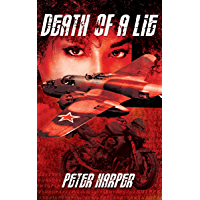 DEATH OF A LIE: Turning modern day history upside down (English Edition)