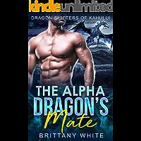 The Alpha Dragon's Mate (Dragon Shifters of Kahului Book 2) (English Edition)