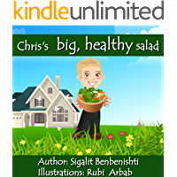 Children's book:Cris's big healthy salad: Motivate your child to eat healthy food (picture book for age 4-8, body health and values for early learning)