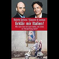 Erklär mir Italien!: Wie kann man ein Land lieben, das einen zur Verzweiflung treibt? (German Edition)