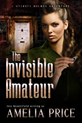 The Invisible Amateur (Mycroft Holmes Adventures Book 3) Kindle Edition