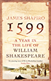 1599: A Year in the Life of William Shakespeare (English Edition)