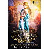 Saved by the Incubus (The Children of Lilith Book 3)