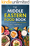 The Middle Eastern Food Book: The Classic Guide to Delicious Middle Eastern Cooking (English Edition)