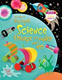 Big Book of Science Things to Make and Do. Rebecca Gilpin and Leonie Pratt