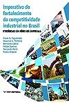 Imperativo do fortalecimento da competitividade industrial no Brasil: evidências em nível de empresas