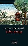Eifel-Kreuz: Der 13. Siggi-Baumeister-Krimi (Eifel-Krimi)