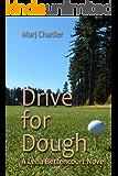 Drive for Dough (A Lena Bettencourt Golf Novel Book 2)