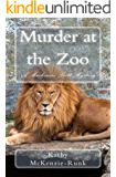 Murder at the Zoo: A Mackenzie Scott Mystery (THE MACKENZIE SCOTT MYSTERIES Book 4)