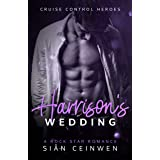 Harrison's Wedding: A Steamy Rock Star Romance (Cruise Control Heroes Book 2)