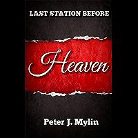 LAST STATION BEFORE Heaven (English Edition)