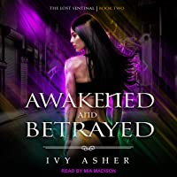 Awakened and Betrayed: Lost Sentinel Series, Book 2