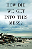 How Did We Get Into This Mess?: Politics, Equality, Nature