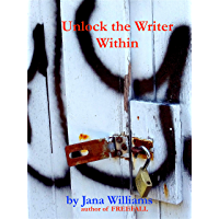 Unlock the Writer Within (English Edition)