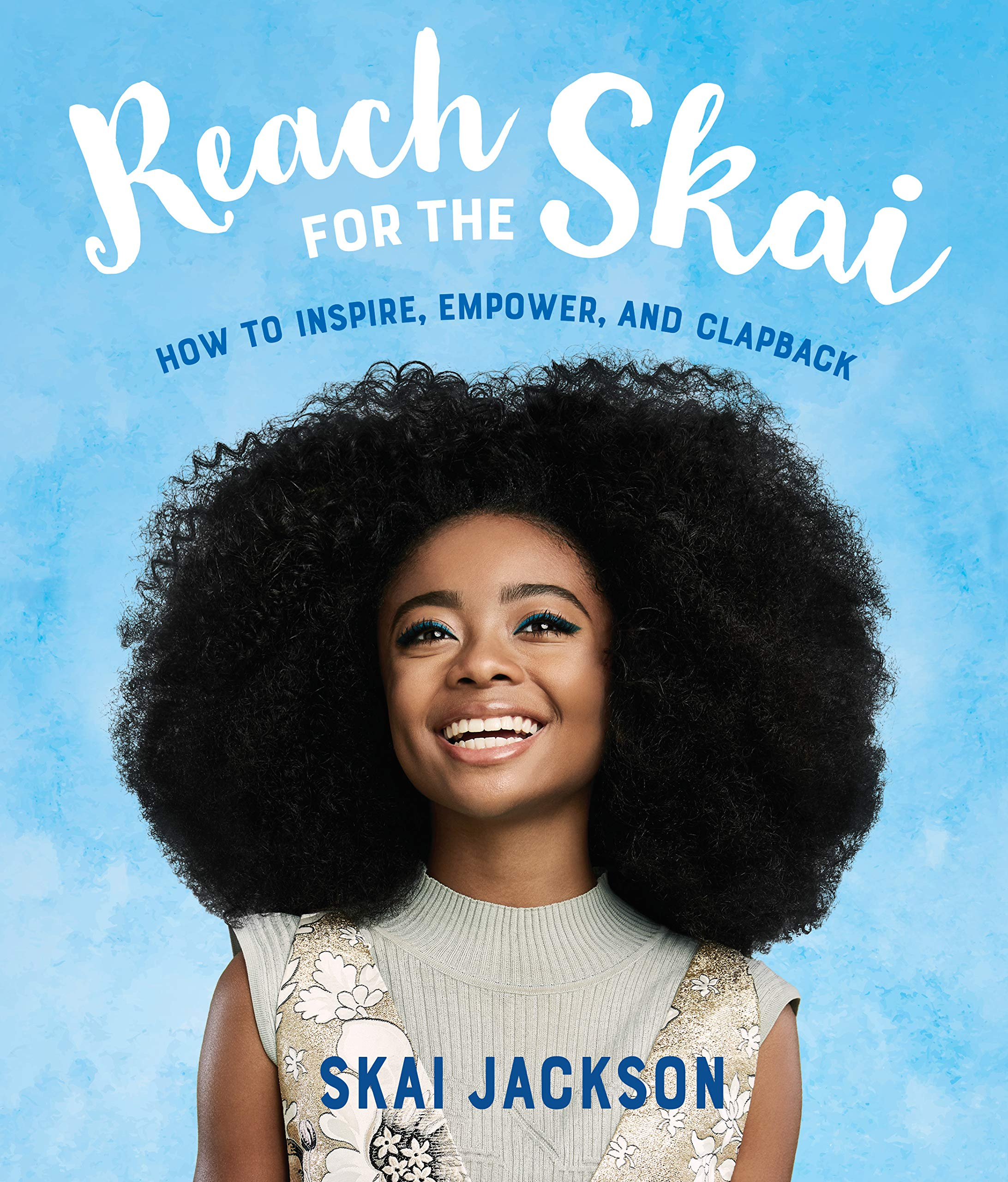 Reach for the Skai: How to Inspire Empower and Clapback (English Edition)