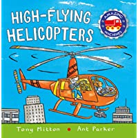 High-flying Helicopters (Amazing Machines)
