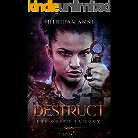 Destruct: The Guard Trilogy (Book 1)