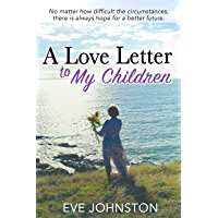 A Love Letter to My Children: No matter how difficult the circumstances, there is always hope for a brighter future.