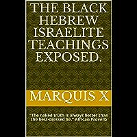 The Black Hebrew Israelite Teachings Exposed.