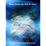 Winter People who Ride the Wind (The God Book  Series 7)