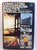 Consulting Engineering Practice Manual