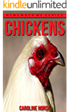 Chicken: Amazing Photos & Fun Facts Book About Chickens For Kids (Remember Me Series)