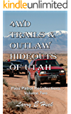 4WD Trails & Outlaw Hideouts of Utah: Pass Patrol Recollections Volume Two