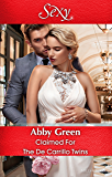 Mills & Boon : Claimed For The De Carrillo Twins (Wedlocked! Book 84)