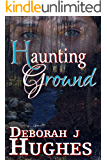 Haunting Ground (Tess Schafer-Medium Book 6)