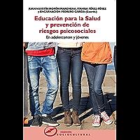 Educación para la salud y prevención de riesgos psicosociales: En adolescentes y jóvenes (Sociocultural nº 69)