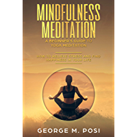 Mindfulness Meditation: A Beginner's Guide to Yoga Meditation: How to Relieve Stress and Find Happiness in Your Life (Techniques on how to set your mind ... mental health. Book 5) (English Edition)