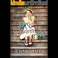 Not Cinderella's Type (Modern Fairy Tale Book Book 1)