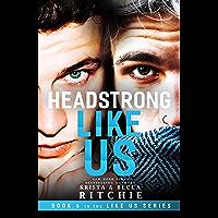 Headstrong Like Us (Like Us Series: Billionaires & Bodyguards Book 6) (English Edition)